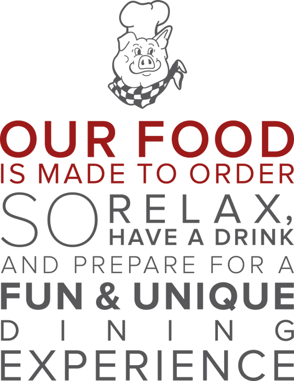 Our food is made to order so relax, have a drink and prepare for a fun & unique dining experience.